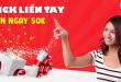 click_lien_tay_nhan_ngay_50k